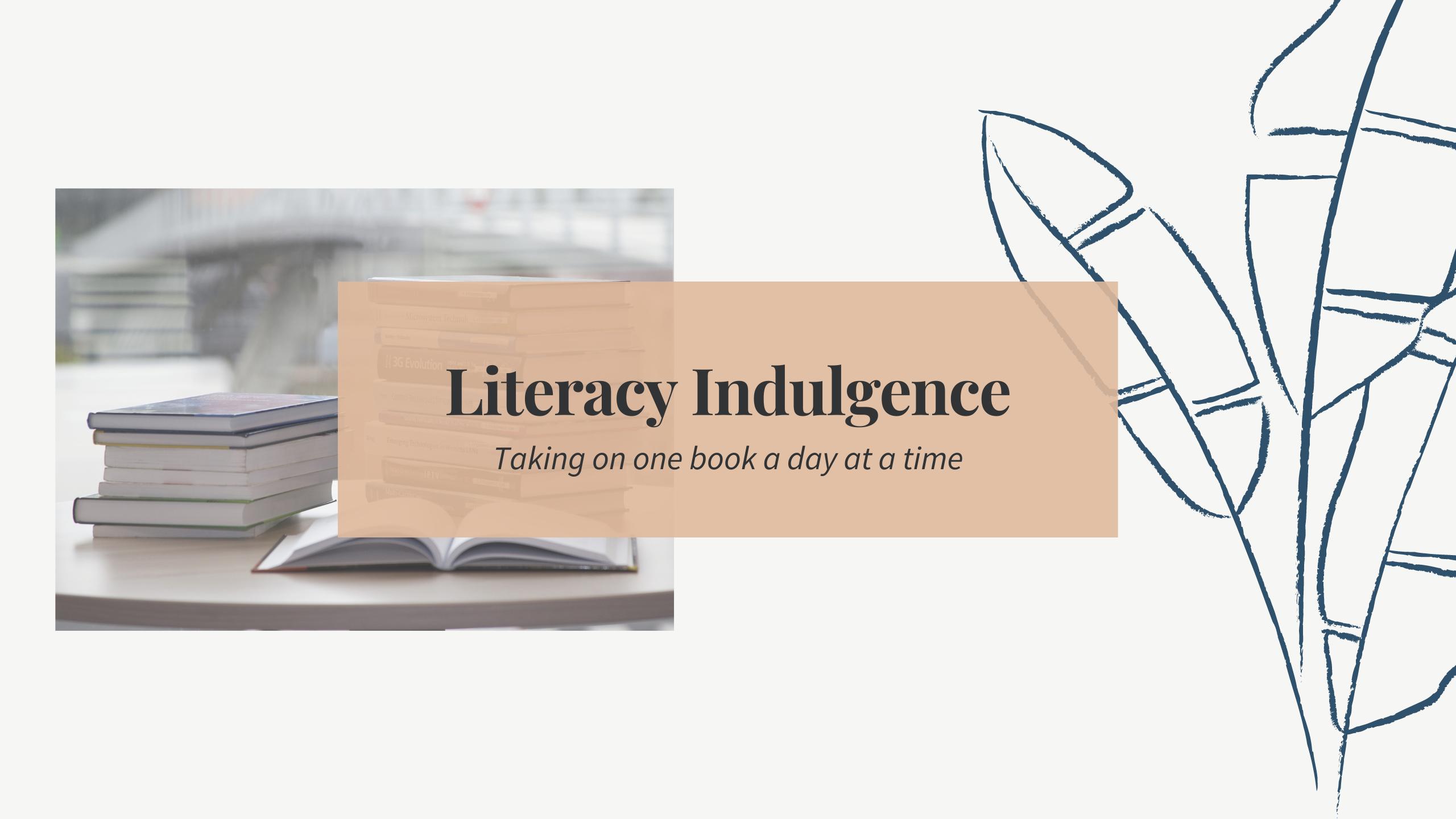 Literacy Indulgence